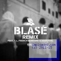 Ty Dolla Sign - Blase (remix) Ft. T.I., French Montana & ASAP Ferg